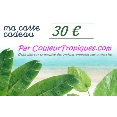 carte cadeau couleurtropiques 30 Euros